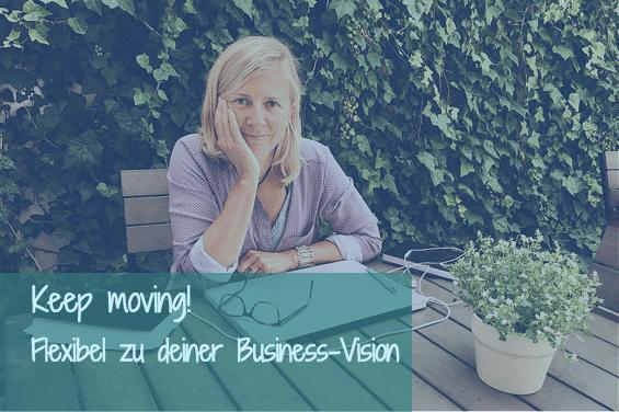 flexibel zu deiner Business-Vision