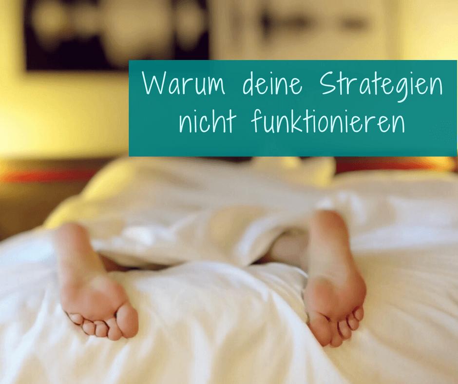 Warum deine Strategien nicht funktionieren